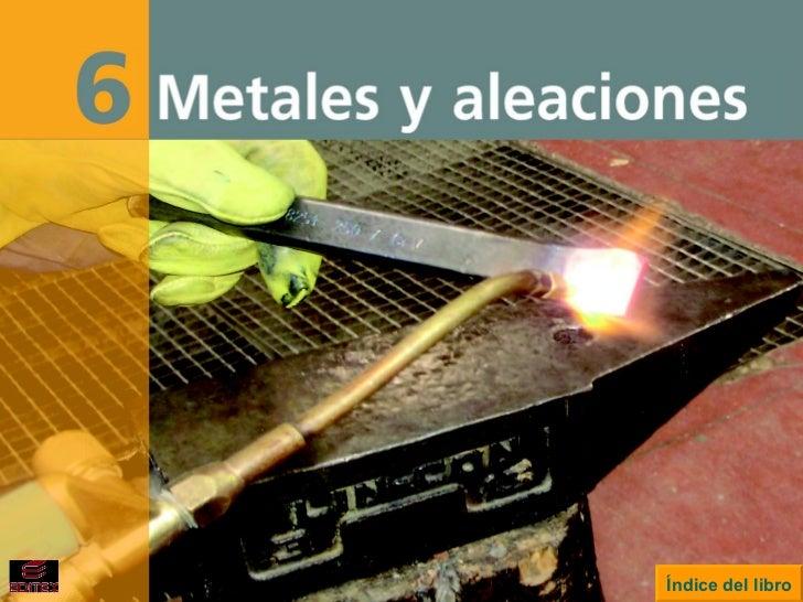 Metales y aleaciones                       Índice del libro