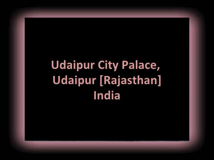 Udaipur city palace, udaipur [Rajasthan]India
