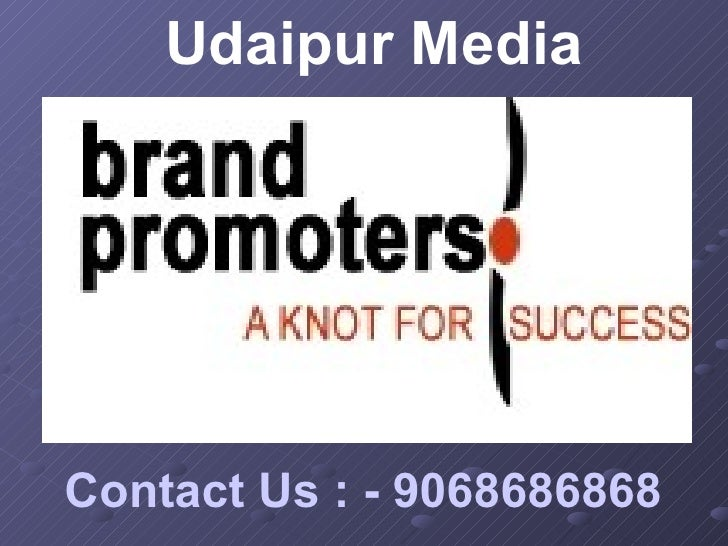 Udaipur Media Contact Us : - 9068686868