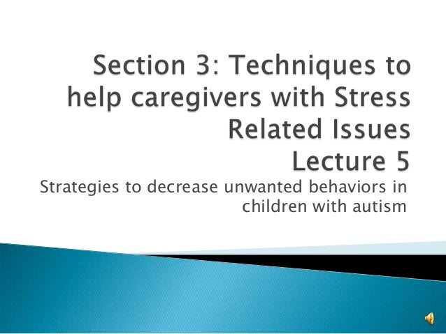 Strategies to decrease unwanted behaviors in children with autism