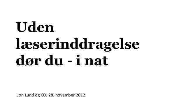 Udenlæserinddragelsedør du - i natJon Lund og CO. 28. november 2012