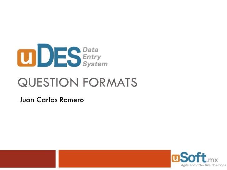 QUESTION FORMATS Juan Carlos Romero
