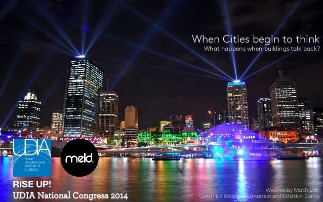 When Cities begin to think What happens when buildings talk back?                      Wednesday March 26th  Great Hall, B...