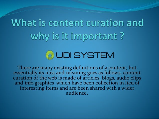 There are many existing definitions of a content, but essentially its idea and meaning goes as follows, content curation o...