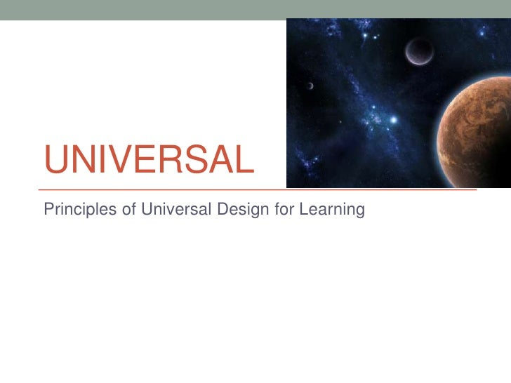 UNIVERSALPrinciples of Universal Design for Learning