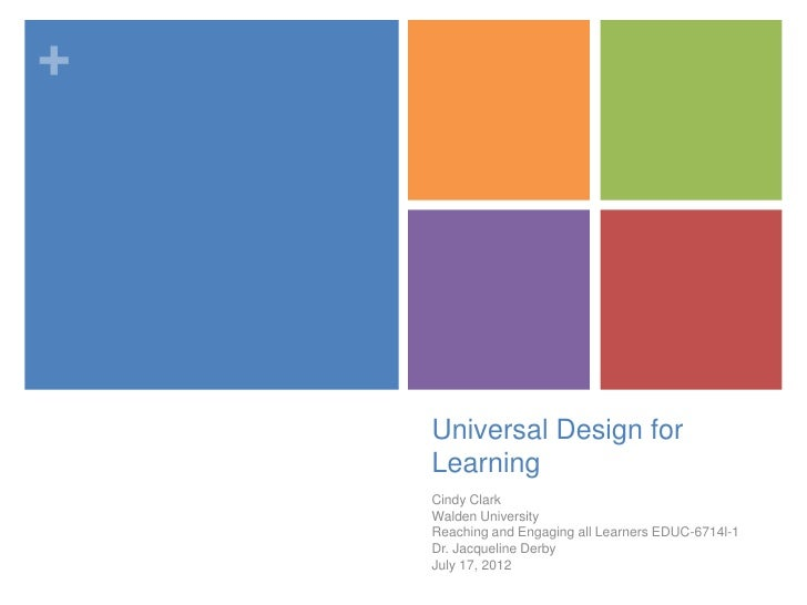 +    Universal Design for    Learning    Cindy Clark    Walden University    Reaching and Engaging all Learners EDUC-6714l...