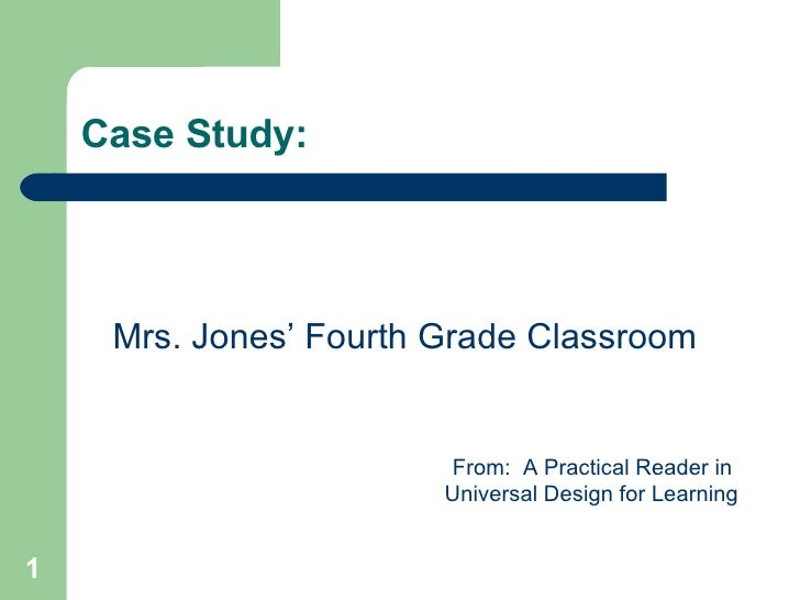 Case Study:          Mrs. Jones' Fourth Grade Classroom                           From: A Practical Reader in             ...