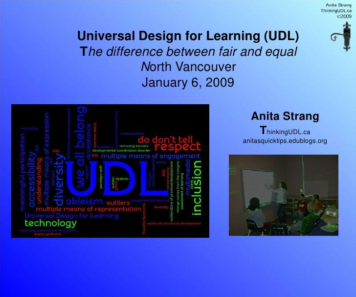 Universal Design for Learning (UDL) The difference between fair and equal            North Vancouver            January 6,...