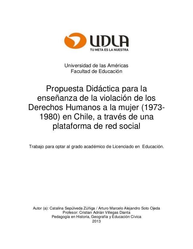 Universidad de las Américas Facultad de Educación Propuesta Didáctica para la enseñanza de la violación de los Derechos Hu...