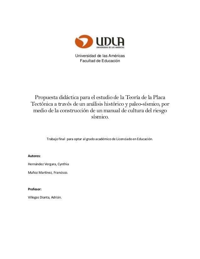 Universidad de las Américas Facultad de Educación Propuesta didáctica para el estudio de la Teoría de la Placa Tectónica a...