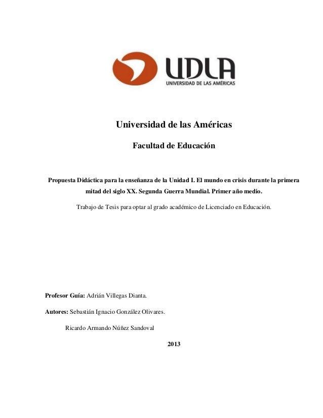 Universidad de las Américas Facultad de Educación Propuesta Didáctica para la enseñanza de la Unidad I. El mundo en crisis...
