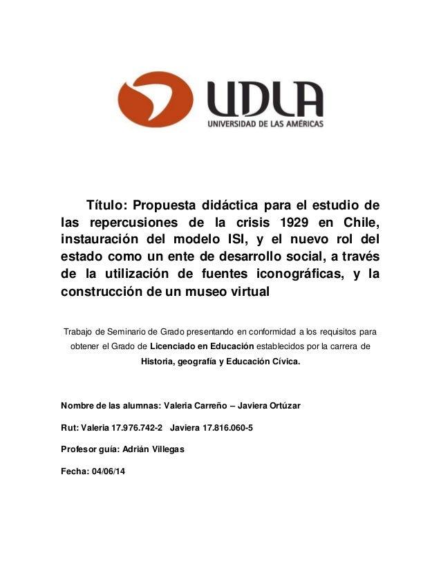 Título: Propuesta didáctica para el estudio de las repercusiones de la crisis 1929 en Chile, instauración del modelo ISI, ...