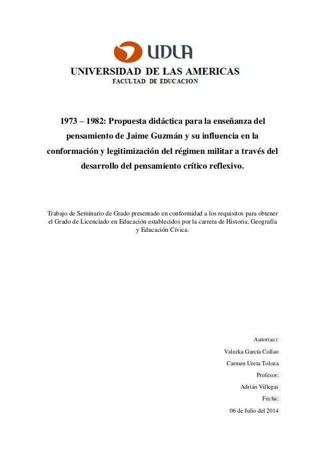 1973 – 1982: Propuesta didáctica para la enseñanza del pensamiento de Jaime Guzmán y su influencia en la conformación y le...
