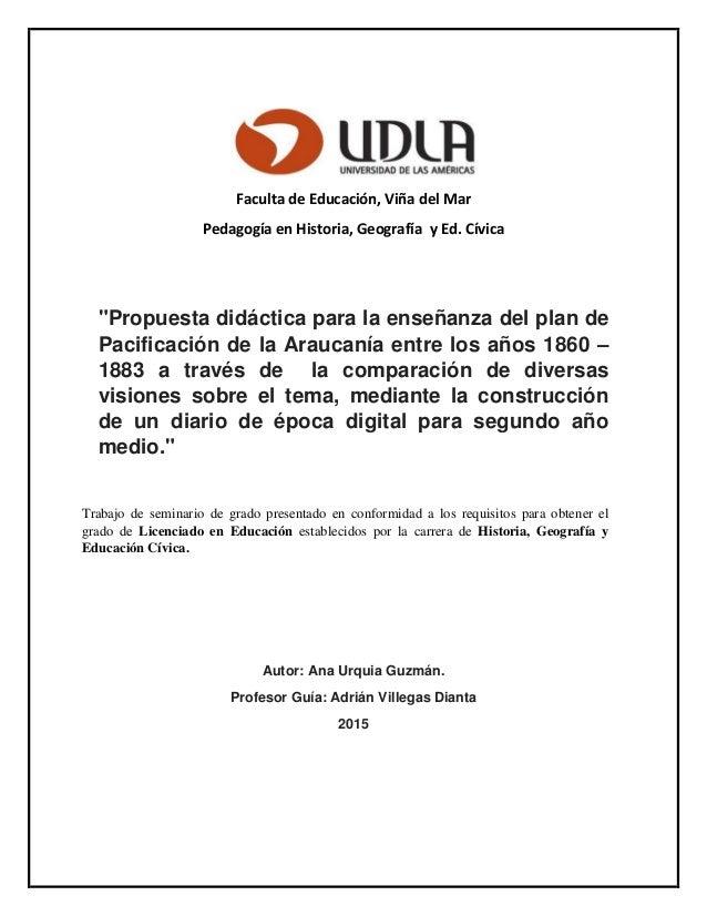 """Faculta de Educación, Viña del Mar Pedagogía en Historia, Geografía y Ed. Cívica """"Propuesta didáctica para la enseñanza de..."""