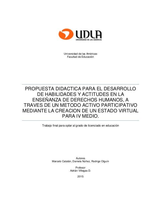 Universidad de las Américas Facultad de Educación PROPUESTA DIDACTICA PARA EL DESARROLLO DE HABILIDADES Y ACTITUDES EN LA ...