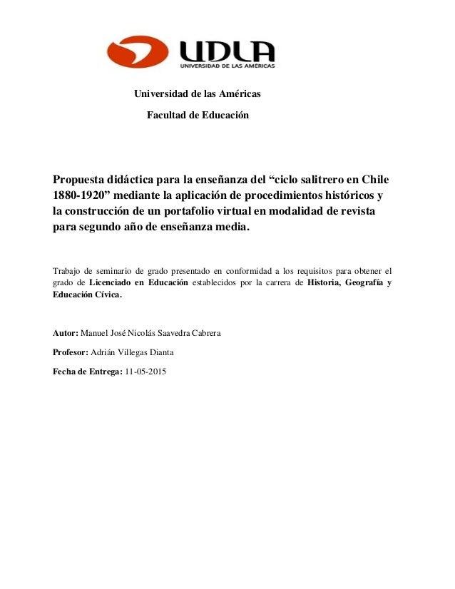 """Universidad de las Américas Facultad de Educación Propuesta didáctica para la enseñanza del """"ciclo salitrero en Chile 1880..."""