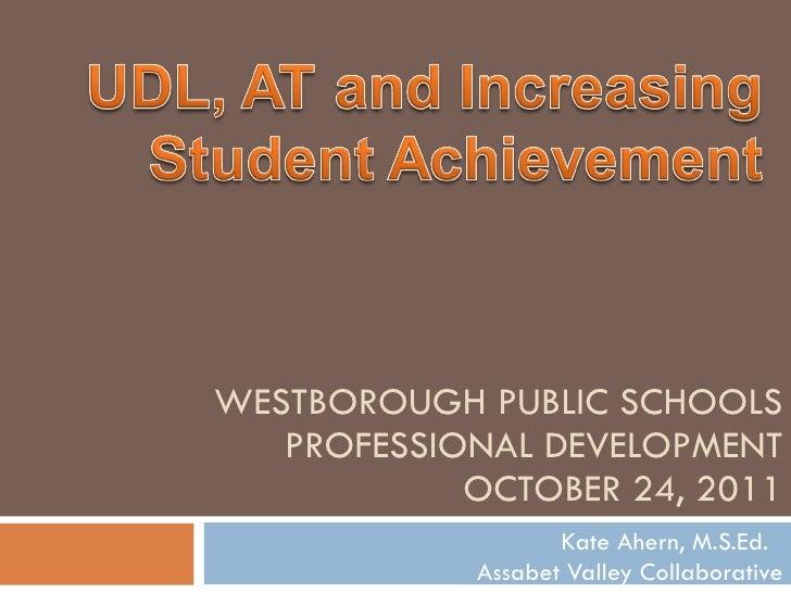 Kate Ahern, M.S.Ed.  Assabet Valley Collaborative WESTBOROUGH PUBLIC SCHOOLS PROFESSIONAL DEVELOPMENT OCTOBER 24, 2011