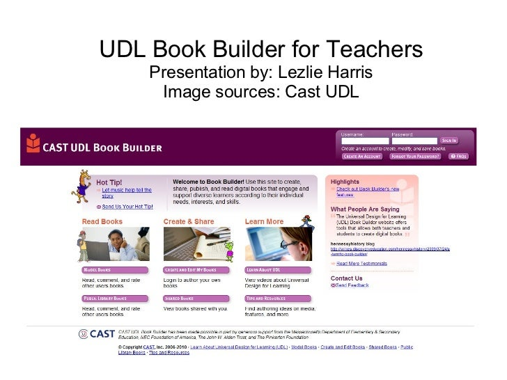 UDL Book Builder for Teachers    Presentation by: Lezlie Harris     Image sources: Cast UDL