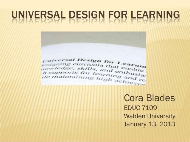 UNIVERSAL DESIGN FOR LEARNING                   Cora Blades                   EDUC 7109                   Walden Universit...