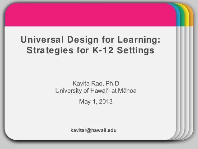 WINTERTemplateUniversal Design for Learning:Strategies for K-12 SettingsKavita Rao, Ph.DUniversity of Hawai'i at MānoaMay ...