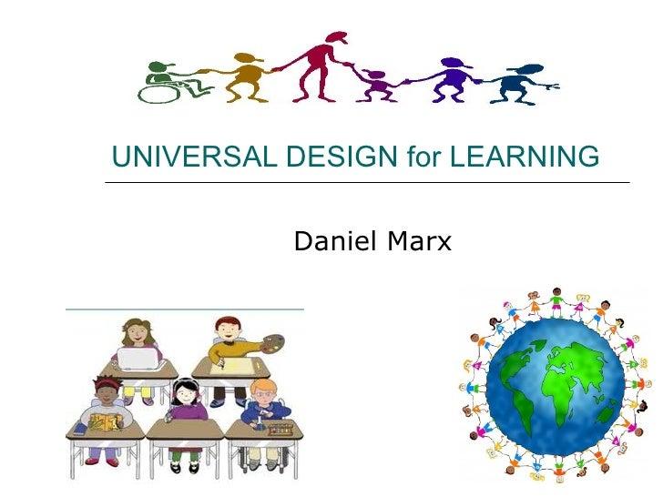 UNIVERSAL DESIGN for LEARNING          Daniel Marx