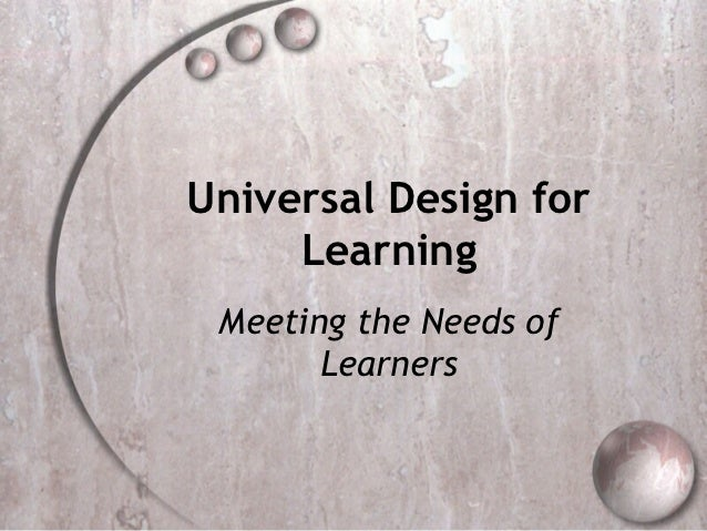 Universal Design for     Learning Meeting the Needs of       Learners