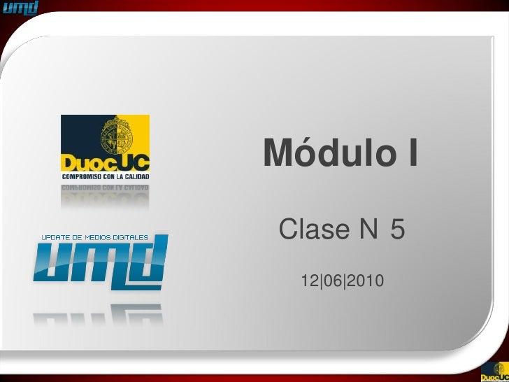 Módulo I Clase N 5  12|06|2010