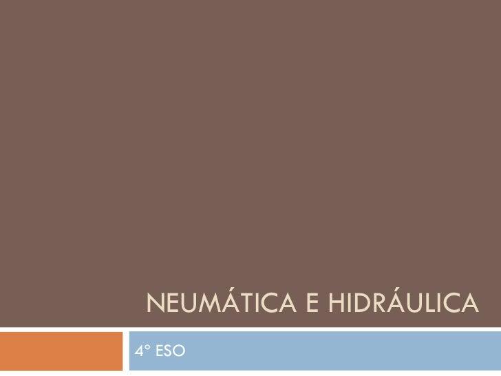 NEUMÁTICA E HIDRÁULICA 4º ESO