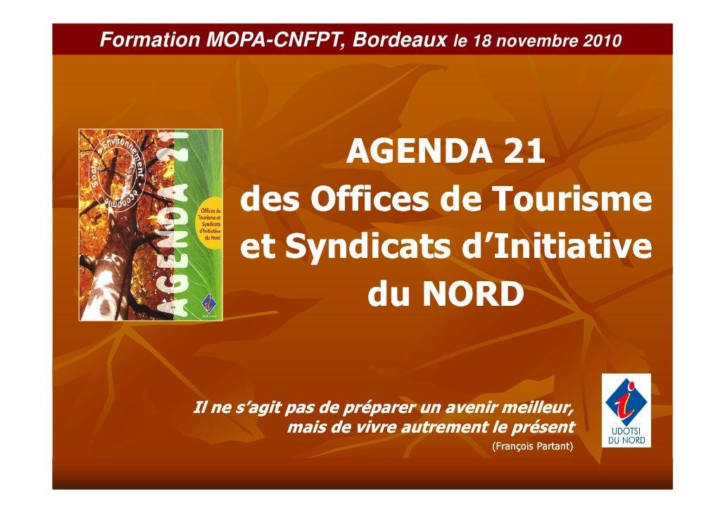 Formation MOPA-CNFPT, Bordeaux le 18 novembre 2010                    AGENDA 21              des Offices de Tourisme      ...