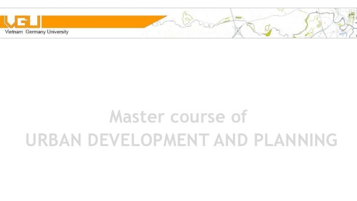 Master course ofURBAN DEVELOPMENT AND PLANNING