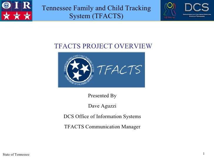 Tennessee Family and Child Tracking  TRUST   INTEGRITY   RESPECT                                         System (TFACTS)  ...