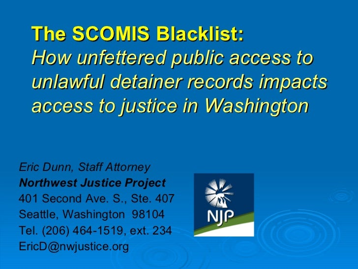 The SCOMIS Blacklist:   How unfettered public access to unlawful detainer records impacts access to justice in Washington ...