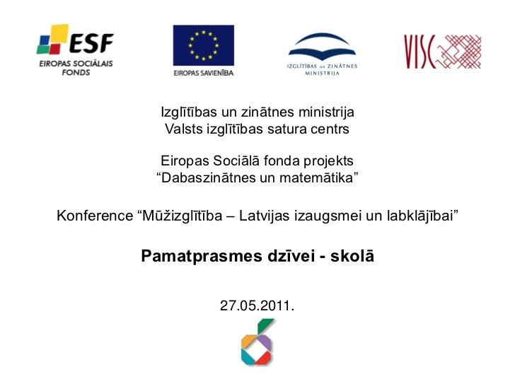 Izglītības un zinātnes ministrija                Valsts izglītības satura centrs                Eiropas Sociālā fonda proj...