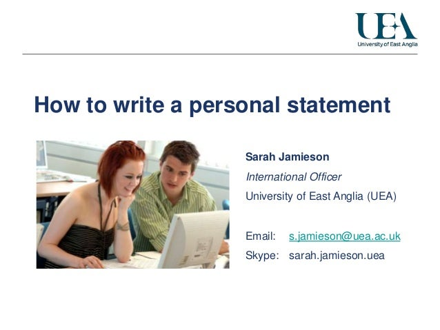 How to write a personal statement                   Sarah Jamieson                   International Officer                ...
