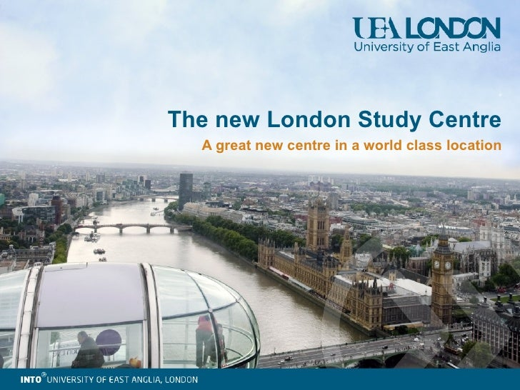 The new London Study Centre A great new centre in a world class location