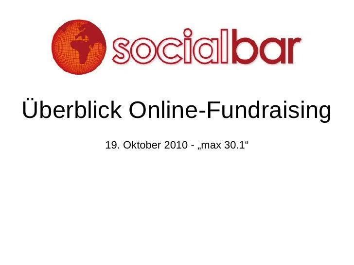 """Überblick Online-Fundraising 19. Oktober 2010 - """"max 30.1"""""""
