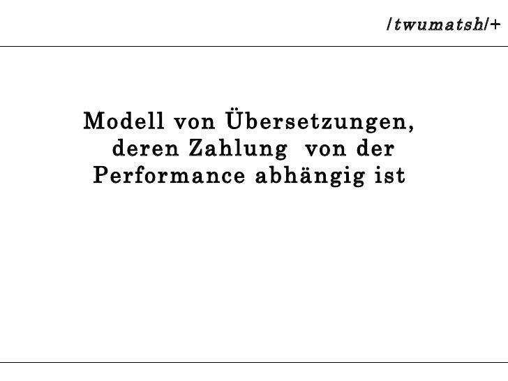 Modell von Übersetzungen,  deren Zahlung  von der Performance abhängig ist