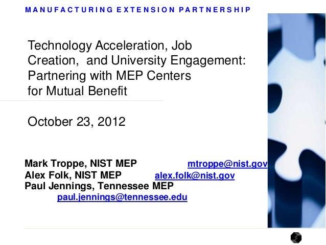 UEDA Summit 2012: Technology Acceleration, Job Creation & University Engagement:  Partnering with MEP Centers for Mutual Benefit (Troppe, Folk & Jennings)