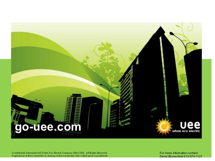 Confidential Information© Urban Eco Electric Company (dba UEE).  All Rights Reserved.  Duplication of these materials or s...