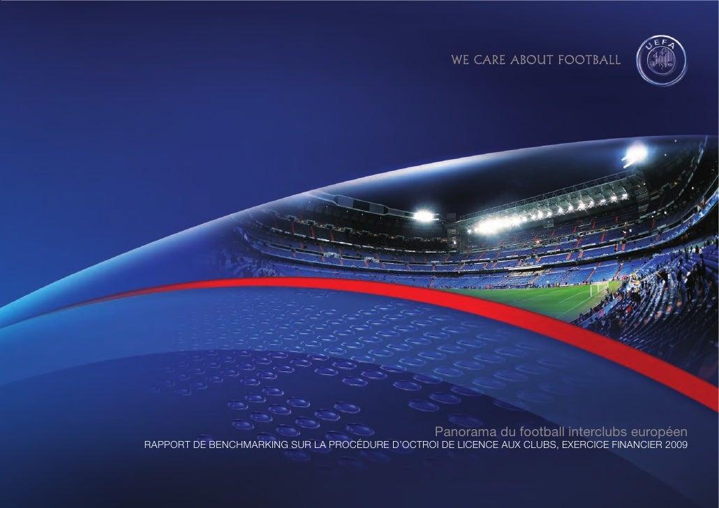 Panorama du football interclubs européenRAPPORT DE BENCHMARKING SUR LA PROCÉDURE D'OCTROI DE LICENCE AUX CLUBS, EXERCICE F...