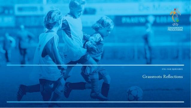 Stig Bjornebye: UEFA Grassrooots Reflections