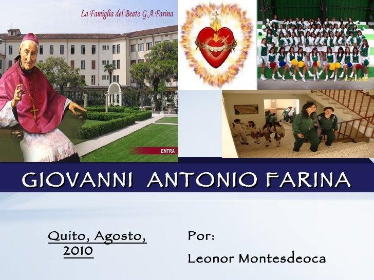 Por: Leonor Montesdeoca Quito, Agosto, 2010 GIOVANNI  ANTONIO FARINA