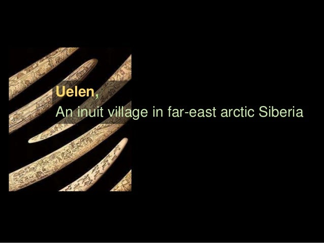 Uelen, An inuit village in far-east arctic Siberia