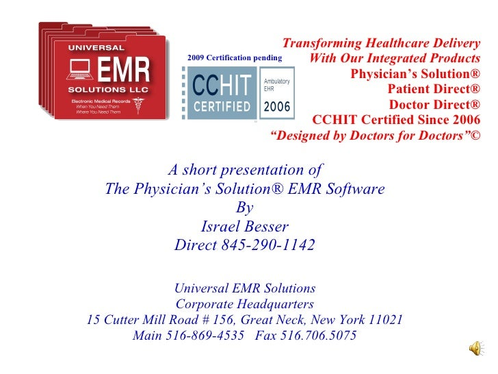 Transforming Healthcare Delivery With Our Integrated Products Physician's Solution® Patient Direct® Doctor Direct® CCHIT C...