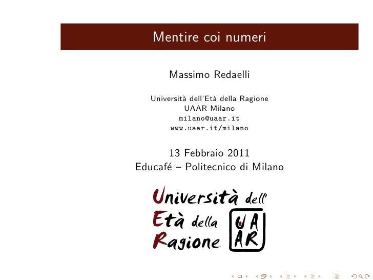 Mentire coi numeri        Massimo Redaelli   Universit` dell'Et` della Ragione            a        a            UAAR Milan...
