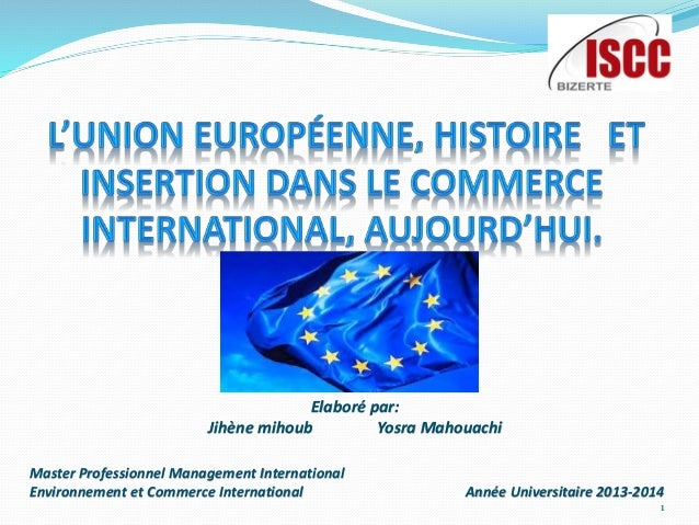 Elaboré par: Jihène mihoub Yosra Mahouachi Master Professionnel Management International Environnement et Commerce Interna...