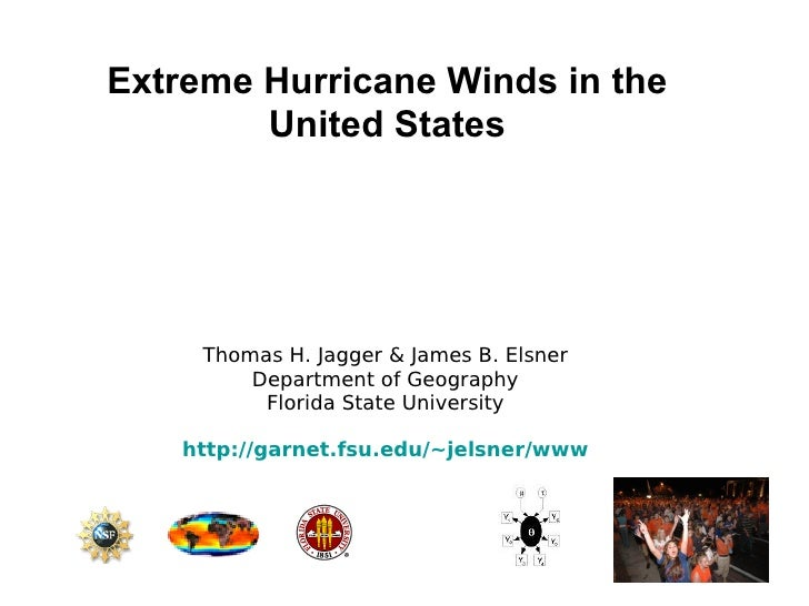 Extreme Hurricane Winds in the United States Thomas H. Jagger & James B. Elsner Department of Geography Florida State Univ...