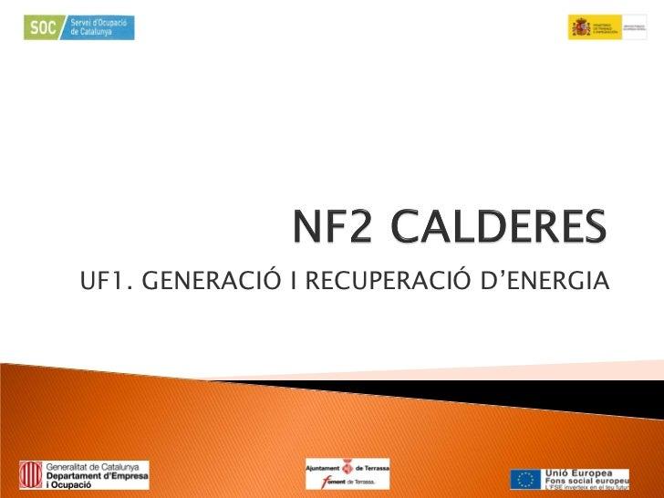 UF1. GENERACIÓ I RECUPERACIÓ D'ENERGIA
