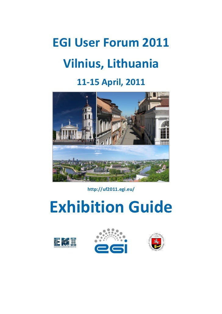 EGI User Forum 2011 Vilnius, Lithuania   11-15 April, 2011     http://uf2011.egi.eu/Exhibition Guide