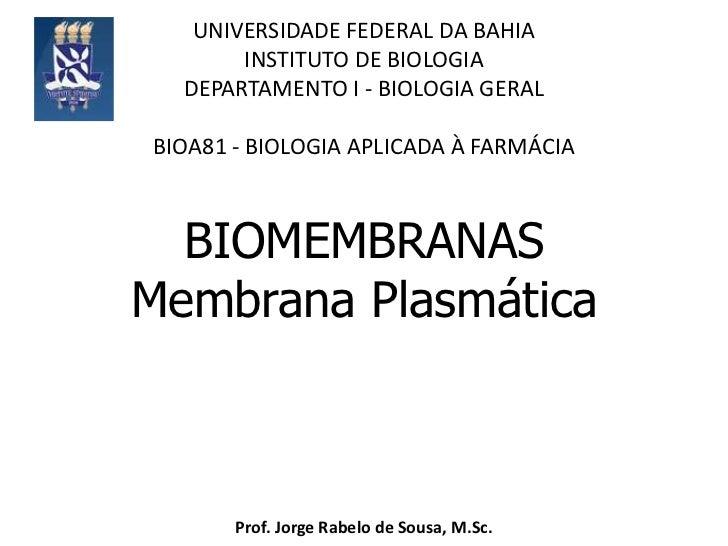 UNIVERSIDADE FEDERAL DA BAHIA<br />INSTITUTO DE BIOLOGIA <br />DEPARTAMENTO I - BIOLOGIA GERAL<br />BIOA81 - BIOLOGIA APLI...